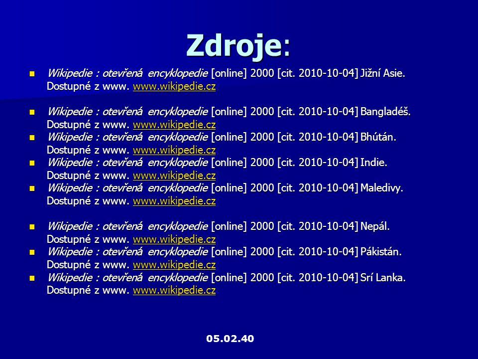 Zdroje: Wikipedie : otevřená encyklopedie [online] 2000 [cit. 2010-10-04] Jižní Asie. Dostupné z www. www.wikipedie.cz.